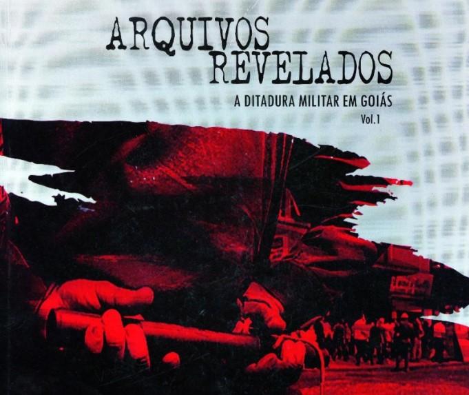 A Ditadura Militar em Goiás – Arquivos Revelados